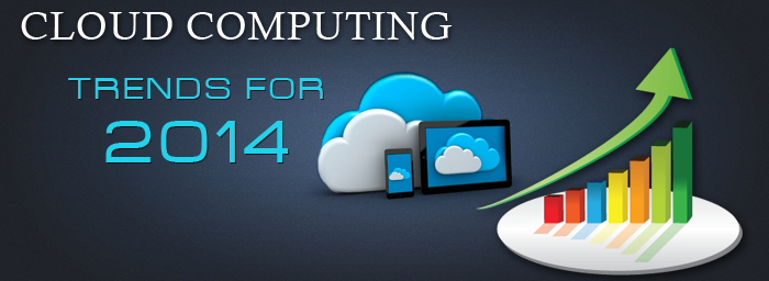 cloud computing trends for 2014 and beyond